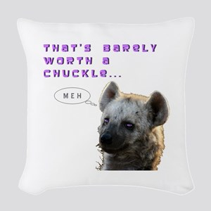 Barely Worth A Chuckle... Woven Throw Pillow