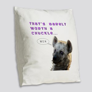 Barely Worth A Chuckle... Burlap Throw Pillow