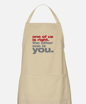 One Of Us Is Right Apron