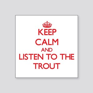 Keep calm and listen to the Trout Sticker