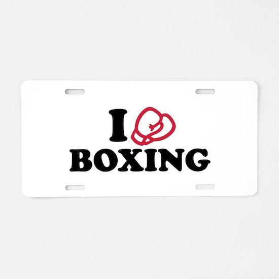 I love boxing gloves Aluminum License Plate