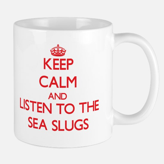 Keep calm and listen to the Sea Slugs Mugs