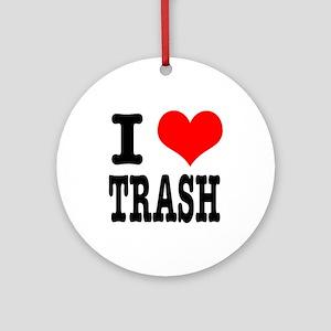 I Heart (Love) Trash Ornament (Round)