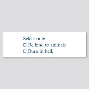 Be Kind to Animals Bumper Sticker