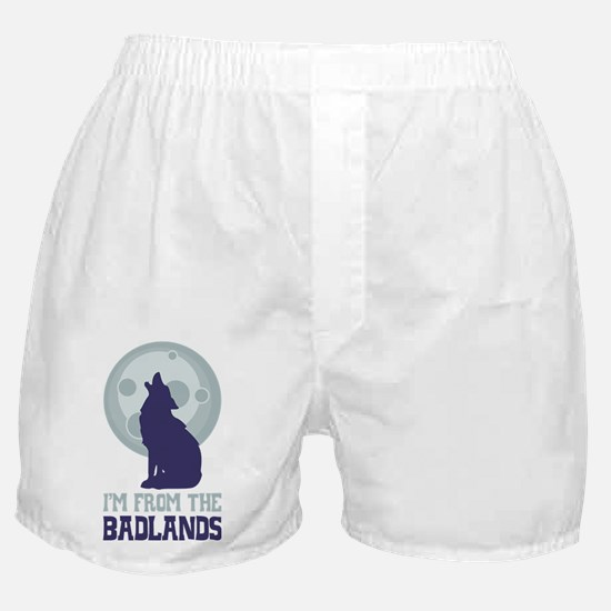IM FROM THE BADLANDS Boxer Shorts