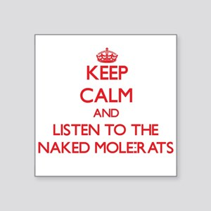 Keep calm and listen to the Naked Mole-Rats Sticke