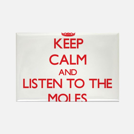 Keep calm and listen to the Moles Magnets
