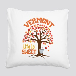 VERMONT Life Is SWEET Square Canvas Pillow
