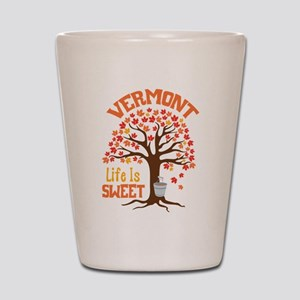 VERMONT Life Is SWEET Shot Glass