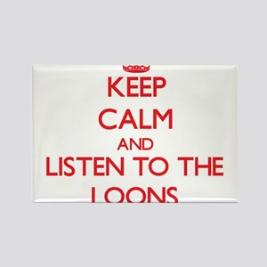 Keep calm and listen to the Loons Magnets
