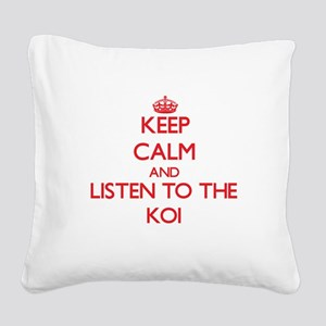 Keep calm and listen to the Koi Square Canvas Pill