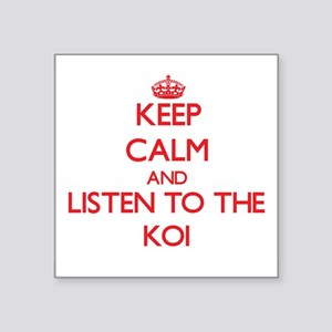 Keep calm and listen to the Koi Sticker
