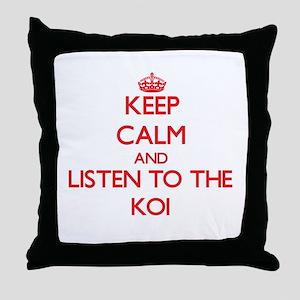 Keep calm and listen to the Koi Throw Pillow