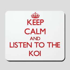 Keep calm and listen to the Koi Mousepad