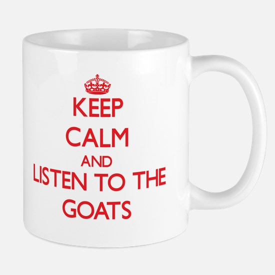 Keep calm and listen to the Goats Mugs