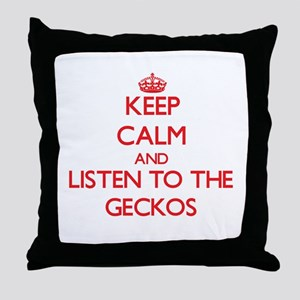 Keep calm and listen to the Geckos Throw Pillow