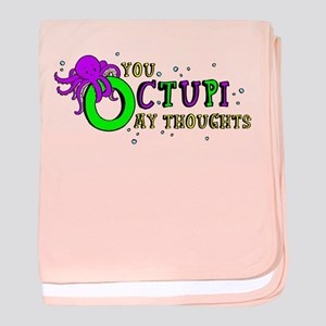 You Octupi My Thoughts baby blanket