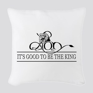 It's Good To Be The King Woven Throw Pillow