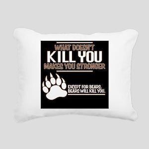 Bears Will Kill You Rectangular Canvas Pillow