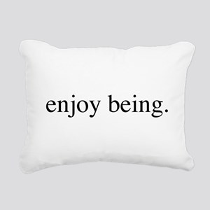 Enjoy Being Rectangular Canvas Pillow