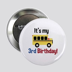 School Bus Its My 3Rd Birthday 2.25&Quot; Button
