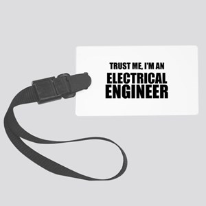 Trust Me, Im An Electrical Engineer Luggage Tag