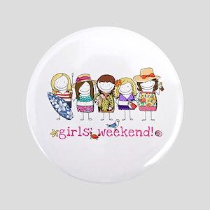Girls' Weekend 3.5&Quot; Button