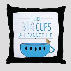 I like big cups I cannot lie Throw Pillow