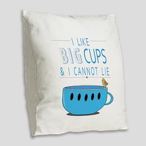 I like big cups I cannot lie Burlap Throw Pillow