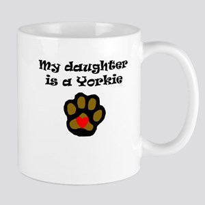 My Daughter Is A Yorkie Mugs