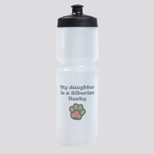 My Daughter Is A Siberian Husky Sports Bottle