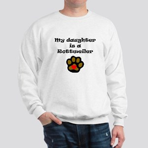 My Daughter Is A Rottweiler Sweatshirt