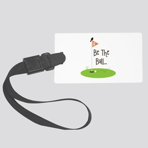 Be the Ball Luggage Tag