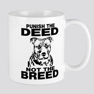 PUNISH THE DEED NOT THE BREED Mugs