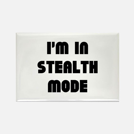 I'm In Stealth Mode Rectangle Magnet