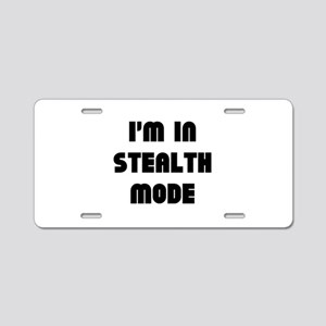 I'm In Stealth Mode Aluminum License Plate