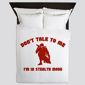 Don't Talk To Me. I'm In Stealth Mode. Queen Duvet