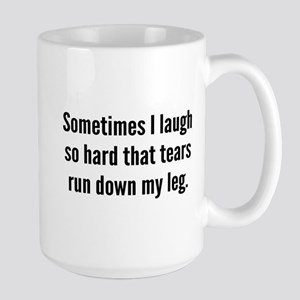 Sometimes I Laugh So Hard Large Mug