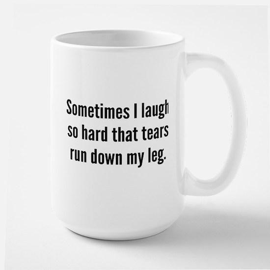 Sometimes I Laugh So Hard Large Mug