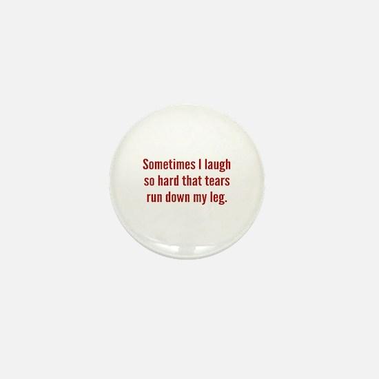 Sometimes I Laugh So Hard Mini Button