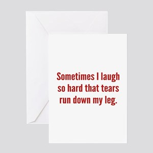 Sometimes I Laugh So Hard Greeting Card