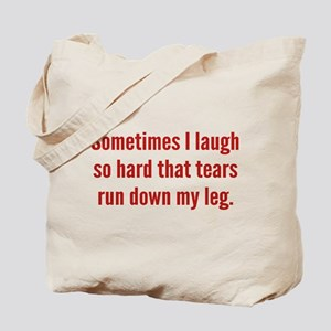 Sometimes I Laugh So Hard Tote Bag