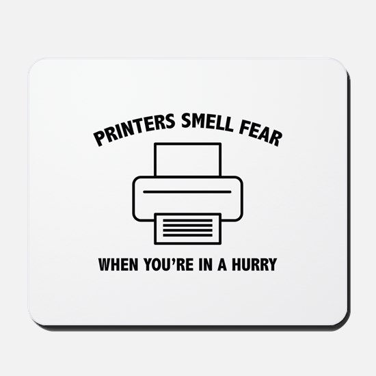 Printers Smell Fear Mousepad