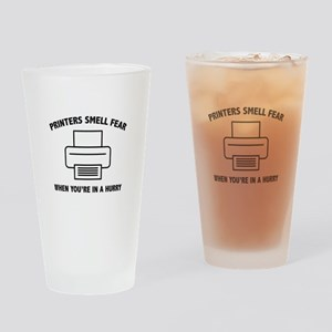 Printers Smell Fear Drinking Glass