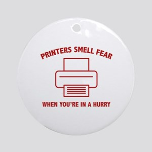 Printers Smell Fear Ornament (Round)