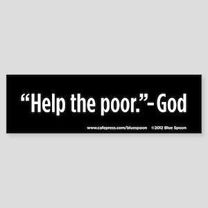 Help The Poor Bumper Sticker (Black)