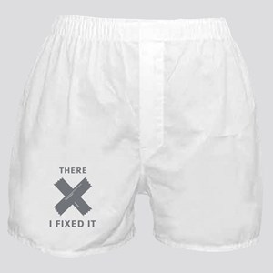 There. I Fixed It. Boxer Shorts