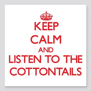Keep calm and listen to the Cottontails Square Car