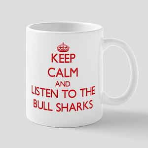 Keep calm and listen to the Bull Sharks Mugs