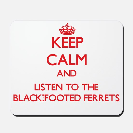 Keep calm and listen to the Black-Footed Ferrets M